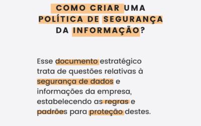 Como criar uma Política de Segurança da Informação